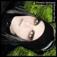 Michelle Darkness: Brand new drug