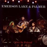 Emerson, Lake & Palmer: Live in Poland