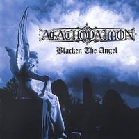 Agathodaimon: Blacken the angel
