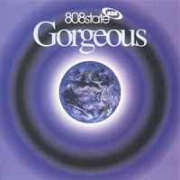 808 State: Gorgeous