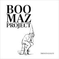 Boomaz Project: Proven Guilty