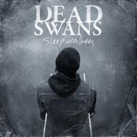 Dead Swans: Sleep walkers