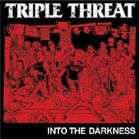 Triple Threat: Into the darkness