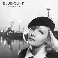 Bluesounds: Greta's hits