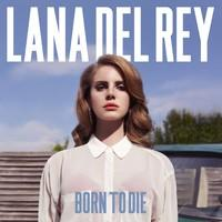 Del Rey, Lana: Born to die