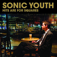 Sonic Youth: Hits Are For Squares