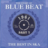 V/A: Story Of Blue Beat 1961: The Best In Ska