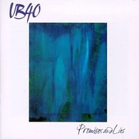 UB40: Promises and lies