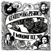 Gentleman's Pistols: I wouldn't let you