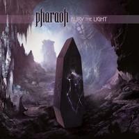 Pharaoh: Bury the light