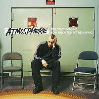 Atmosphere: You can't...