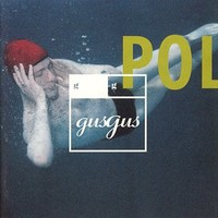 Gus Gus: Polydistortion