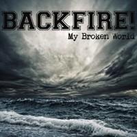 Backfire!: My broken world/in harm's way