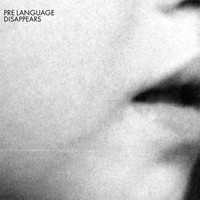 Disappears: Pre Language