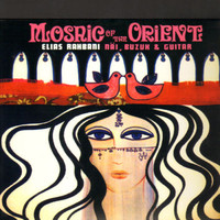 Rahbani, Elias: Mosaic Of The Orient