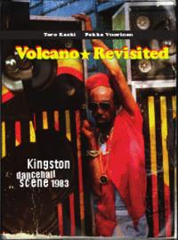 Vuorinen, Pekka: Volcano Revisited - Kingston Dancehall Scene 1983