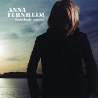 Ternheim, Anna: Somebody Outside