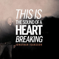 Isaksson, Jonathan: This Is The Sound Of A Heart Breaking