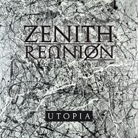 Zenith Reunion: Utopia