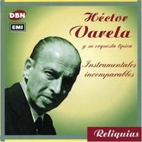 Varela, Hector: Instrumentales Incomparables