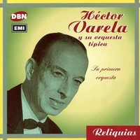 Varela, Hector: Su Primera Orquesta: Instrumentales