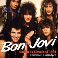 Bon Jovi: Rockin in Cleveland 1984