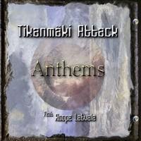 Tikanmäki Attack: Anthems