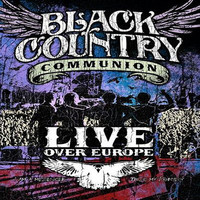 Black Country Communion : Live Over Europe