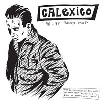 Calexico: 98-99 Road Map