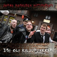 Jorma Koskisen Hittiparaati: Isi oli kiljupunkkari