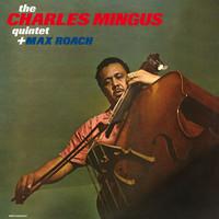 Mingus, Charles: Charles Mingus Quintet + Max Roach