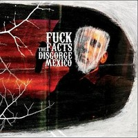 Fuck The Facts: Disgorge Mexico