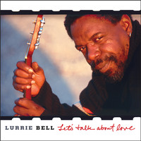 Bell, Lurrie: Let's Talk About Love