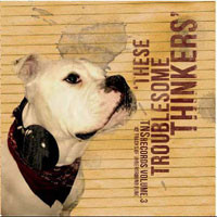 V/A: Tns vol 3 - these troublesome thinkers