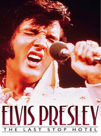 Presley, Elvis: The last stop hotel
