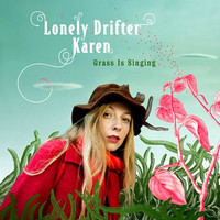 Lonely Drifter Karen : Grass is singing