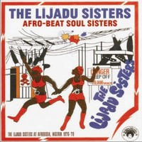 Lijadu Sisters: Afro-Beat Soul Sisters - The Lijadu Sisters at Afrodisia, Nigeria 1976-79