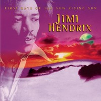 Hendrix, Jimi: First rays of the new rising sun