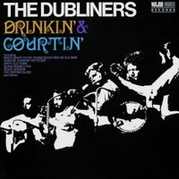 Dubliners: Drinkin' & courtin'