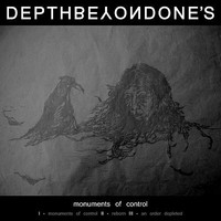 Depth Beyond One's: Monuments Of Control