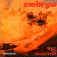 Embryo: Father, Son And Holy Ghosts