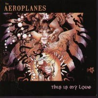 Aeroplanes: This is My Love