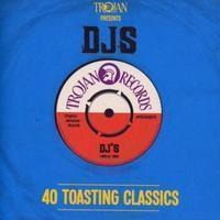 V/A / Trojan Records : Trojan Presents: Djs - 40 Toasting Classics