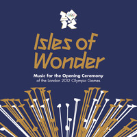 V/A: Isles of wonder - Music for the opening ceremony of the London 2012 olympic games