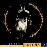 Enigma: Enigma II - the cross of changes