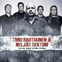 Timo Rautiainen & Neljäs Sektori: Kunnes elämä meidät erottaa