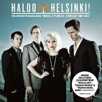Haloo Helsinki: Helsingistä maailman toiselle puolen - Parhaat 2007-2012