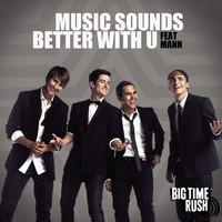 Big Time Rush: Music Sounds Better With U