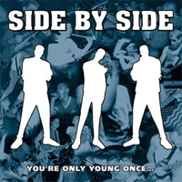 Side By Side : You're Only Young Once
