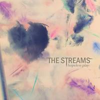 Streams: Hopeless Play